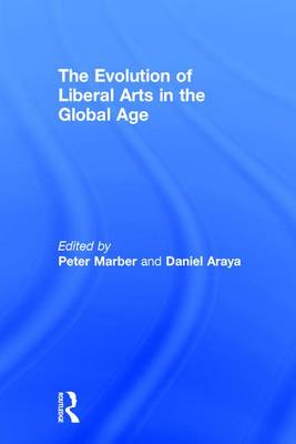 Evolution of Liberal Arts in the Global Age by Peter Marber