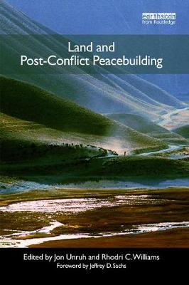 Land and Post-Conflict Peacebuilding by Jon D. Unruh