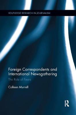 Foreign Correspondents and International Newsgathering book