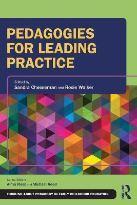 Pedagogies for Leading Practice by Sandra Cheeseman