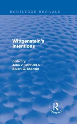 Wittgenstein's Intentions by Stuart Shanker