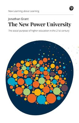 The New Power University: The social purpose of higher education in the 21st century by Jonathan Grant
