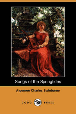 Songs of the Springtides (Dodo Press) book