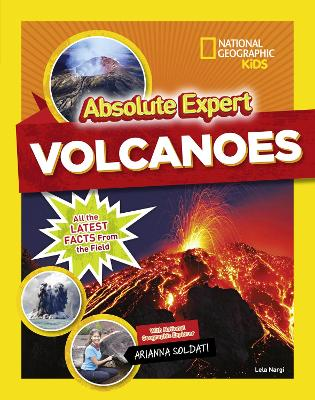 Absolute Expert: Volcanoes by National Geographic Kids