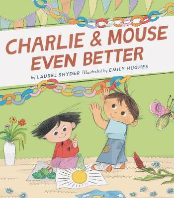 Charlie & Mouse Even Better: Book 3 book