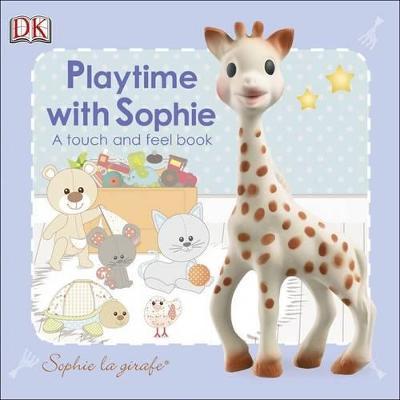 Playtime with Sophie: Sophie La Girafe by DK