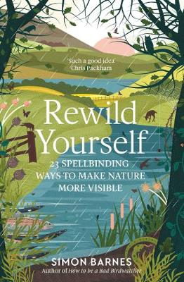 Rewild Yourself: 23 Spellbinding Ways to Make Nature More Visible book