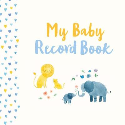 My Baby Record Book by Parragon Books Ltd