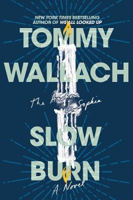 Slow Burn by Tommy Wallach