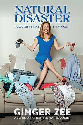 Natural Disaster by Ginger Zee