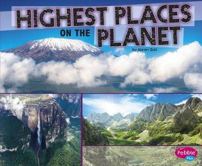 Highest Places on the Planet by Karen Soll