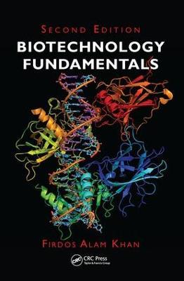 Biotechnology Fundamentals, Second Edition by Firdos Alam Khan