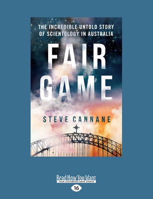 Fair Game: The Incredible untold story of Scientology in Australia by Steve Cannane