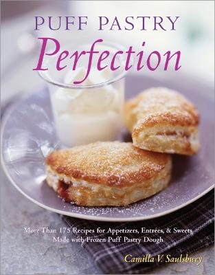 Puff Pastry Perfection by Camilla V. Saulsbury