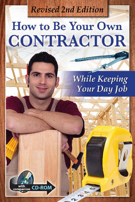 How to Be Your Own Contractor & Save Thousands on Your New House or Renovation While Keeping Your Day Job by Tanya Davis
