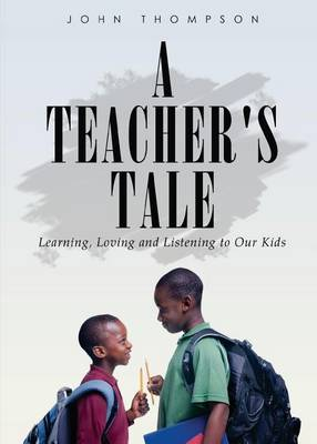 A Teacher\'s Tale by Associate Professor of Philosophy and Religious Studies John Thompson