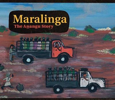 Maralinga, the Anangu Story by Yalata