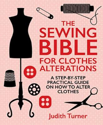 Sewing Bible For Clothes Alterations by Judith Turner