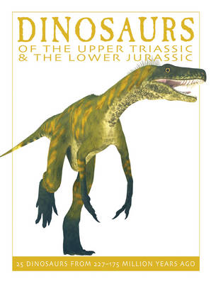 Dinosaurs of the Upper Triassic and the Lower Jurassic book