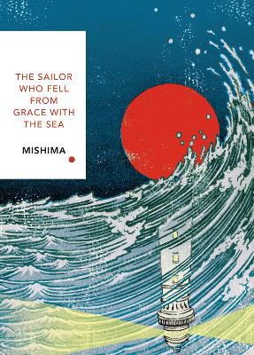 The Sailor Who Fell from Grace With the Sea: Vintage Classics Japanese Series by Yukio Mishima