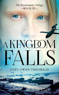 A Kingdom Falls by John Owen Theobald