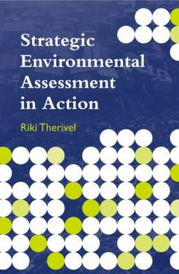 Strategic Environmental Assessment in Action by Riki Therivel