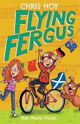 Flying Fergus 10: The Photo Finish by Sir Chris Hoy