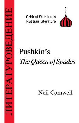 """Pushkin's the """"Queen of Spades"""" by Neil Cornwell"""