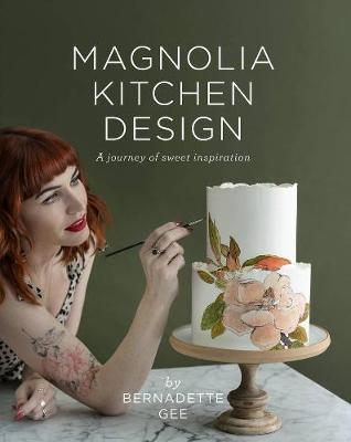 Magnolia Kitchen Design: A Journey of Sweet Inspiration book