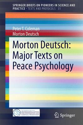 Morton Deutsch: Major Texts on Peace Psychology by Peter T. Coleman