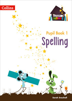Spelling Year 1 Pupil Book by Sarah Snashall