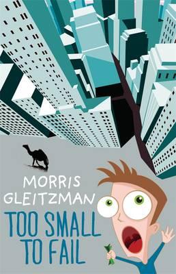 Too Small To Fail by Morris Gleitzman