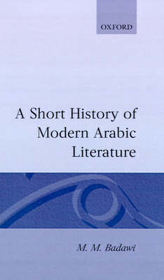 Short History of Modern Arabic Literature by M. M. Badawi