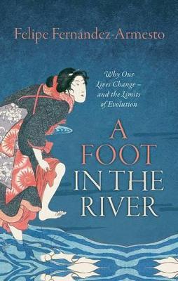 A Foot in the River by Dr. Felipe Fernandez-Armesto