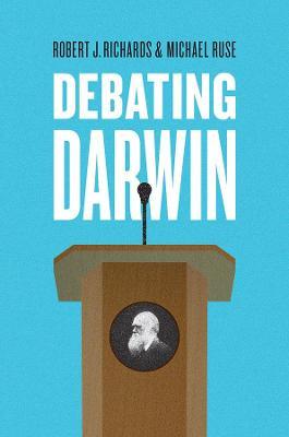 Debating Darwin by Robert J. Richards