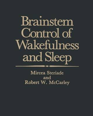Brainstem Control of Wakefulness and Sleep by Mircea Steriade