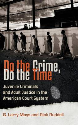 Do the Crime, Do the Time by G. Larry Mays