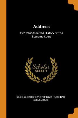 Address: Two Periods in the History of the Supreme Court by David Josiah Brewer