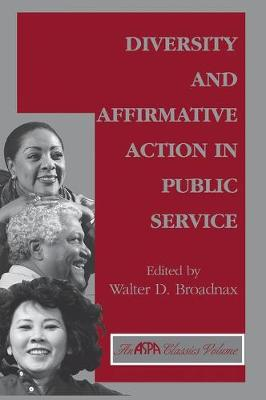 Diversity And Affirmative Action In Public Service by Walter Broadnax