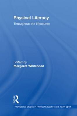 Physical Literacy by Margaret Whitehead
