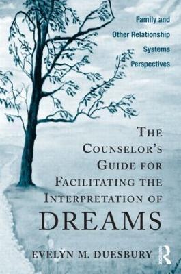 Counselor's Guide for Facilitating the Interpretation of Dreams book
