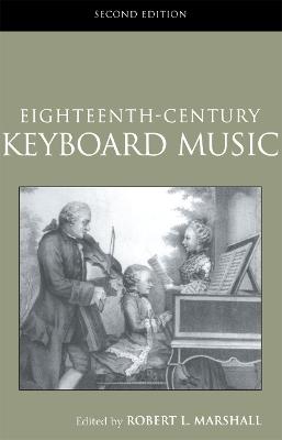 Eighteenth-Century Keyboard Music by Robert Marshall