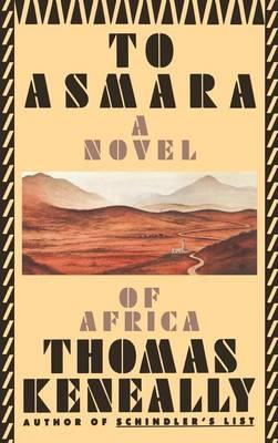 To Asmara by Thomas Keneally
