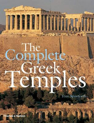 The Complete Greek Temples by Tony Spawforth