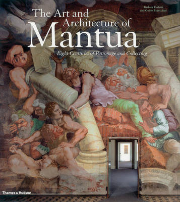 Art and Architecture of Mantua: Eight Centuries of Patronage book