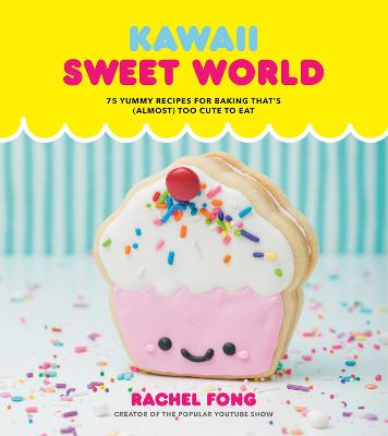 Kawaii Sweet World: 75 Cute, Colorful Confections book