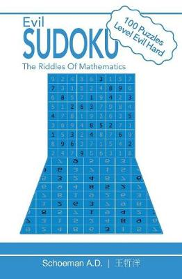 Evil Sudoku: The Riddles of Mathematics by Daniel Schoeman