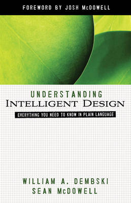Understanding Intelligent Design by William A. Dembski