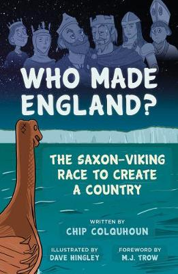 Who Made England? by Chip Colquhoun