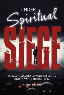 Under Spiritual Siege by William Stillman